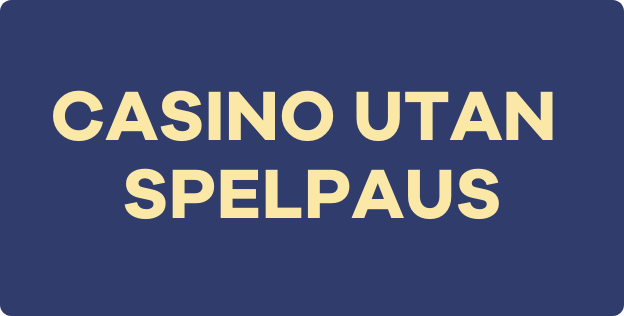 Casino utan spelpaus - kasinoutanspelpaus